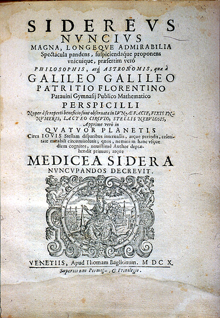 Galileo Galilei, Sidereus Nuncius Magna, Longeque Admirabilia Spectacula Pandens, Suspiciendaque Proponens Unicuique [The great starry messenger], 1610