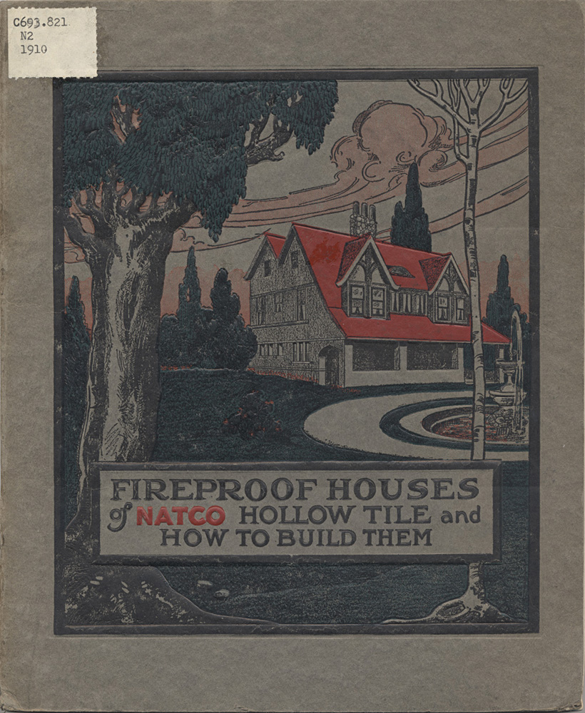 National Fire Proofing Company Fireproof Houses of Natco Hollow Tile and How to Build Them, 1910