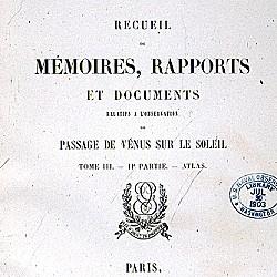 Recueil de mémoires, rapports et documents relatifs à l'observation du passage de Vénus sur le soleil